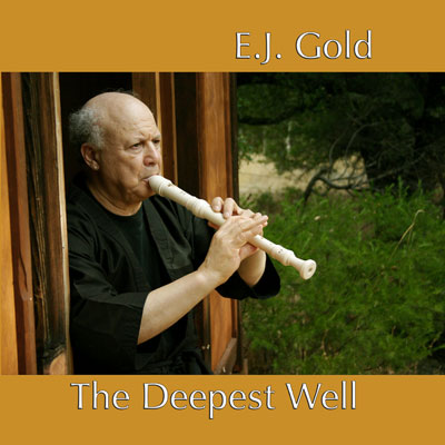 The Deepest Well CD by E.J. Gold