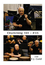 Drumming 101 Class No 35 with E.J. Gold on dvd