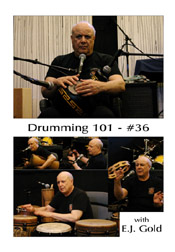 Drumming 101 Class No 36 with E.J. Gold on dvd