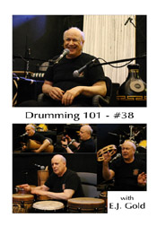 Drumming 101 Class No 38 with E.J. Gold on dvd